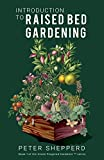 INTRODUCTION TO RAISED BED GARDENING: THE ULTIMATE BEGINNER'S...